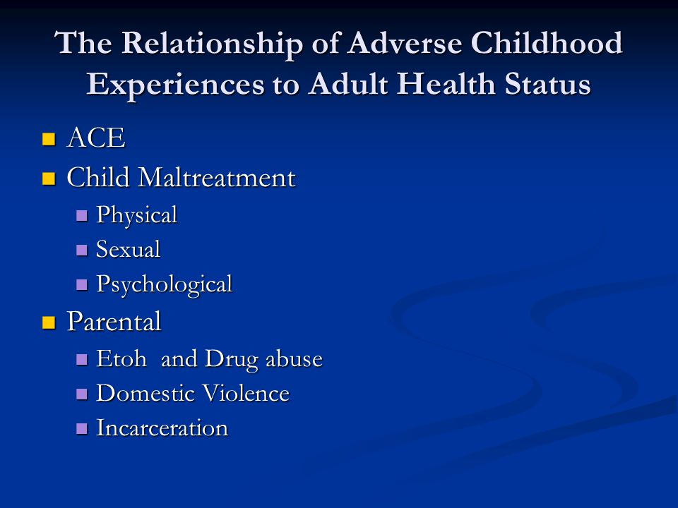 The Relationship of Adverse Childhood Experiences to Adult Health Status