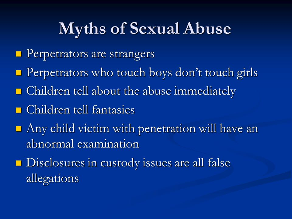 Myths of Sexual Abuse Perpetrators are strangers