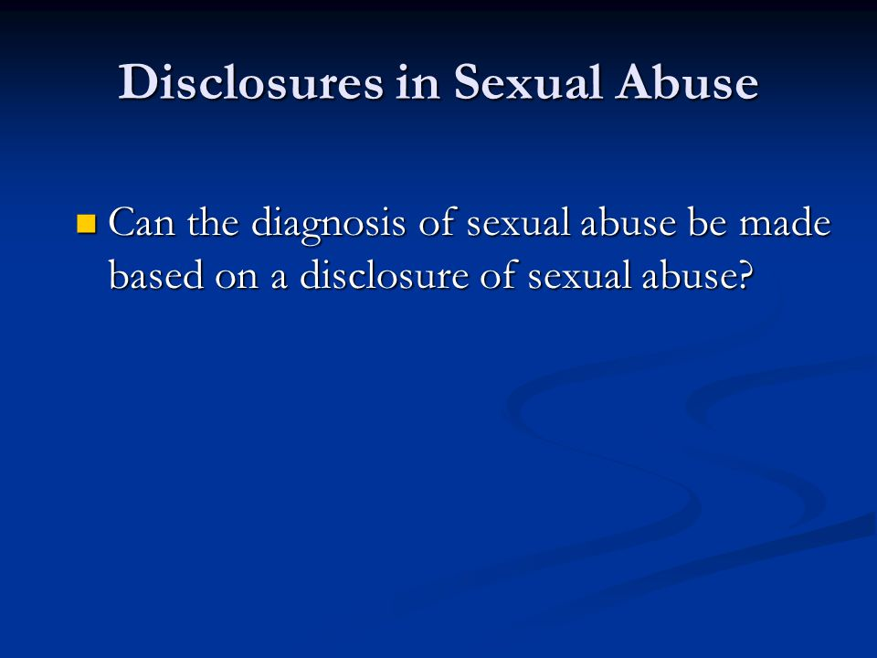 Disclosures in Sexual Abuse