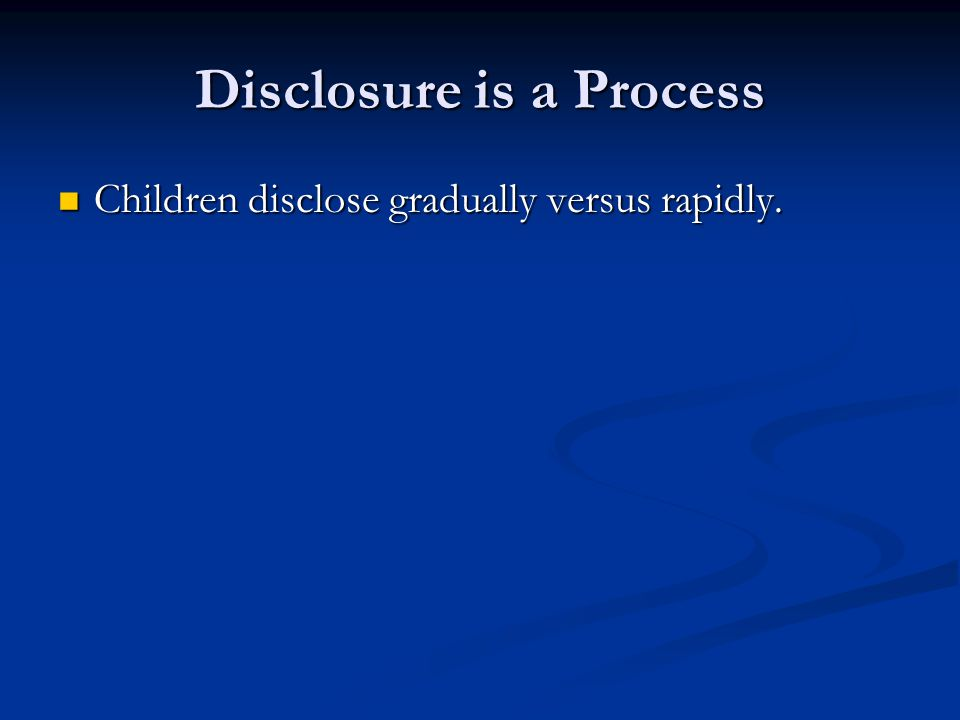 Disclosure is a Process
