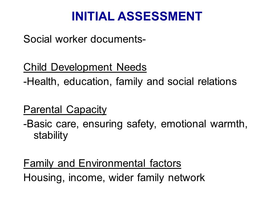 INITIAL ASSESSMENT Social worker documents- Child Development Needs