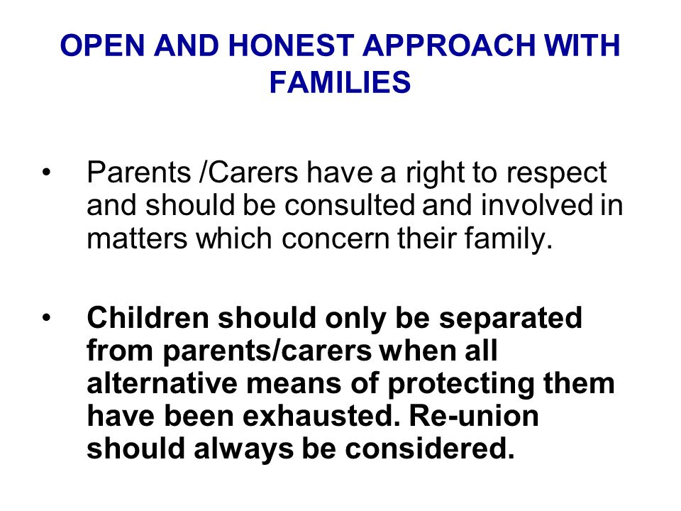 OPEN AND HONEST APPROACH WITH FAMILIES