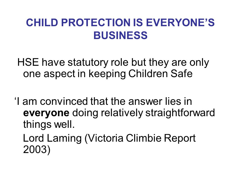 CHILD PROTECTION IS EVERYONE'S BUSINESS