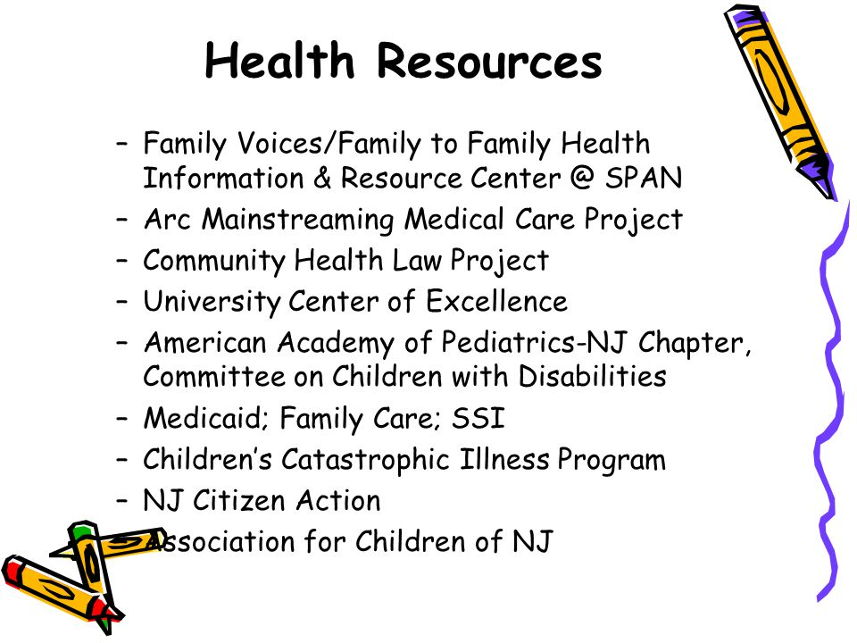 Health Resources Family Voices/Family to Family Health Information & Resource Center @ SPAN. Arc Mainstreaming Medical Care Project.