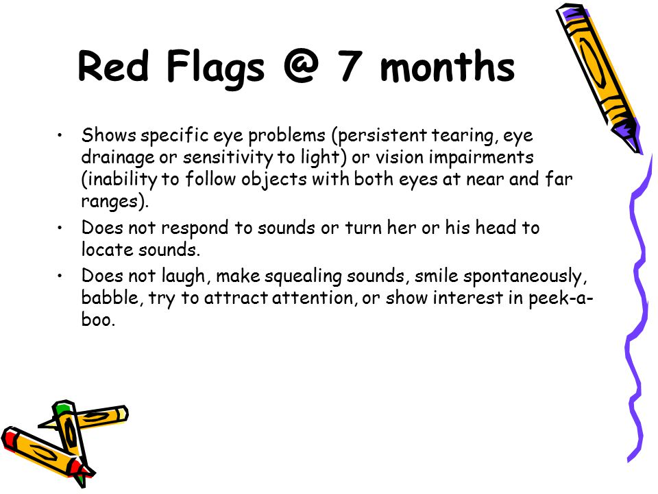 Red Flags @ 7 months