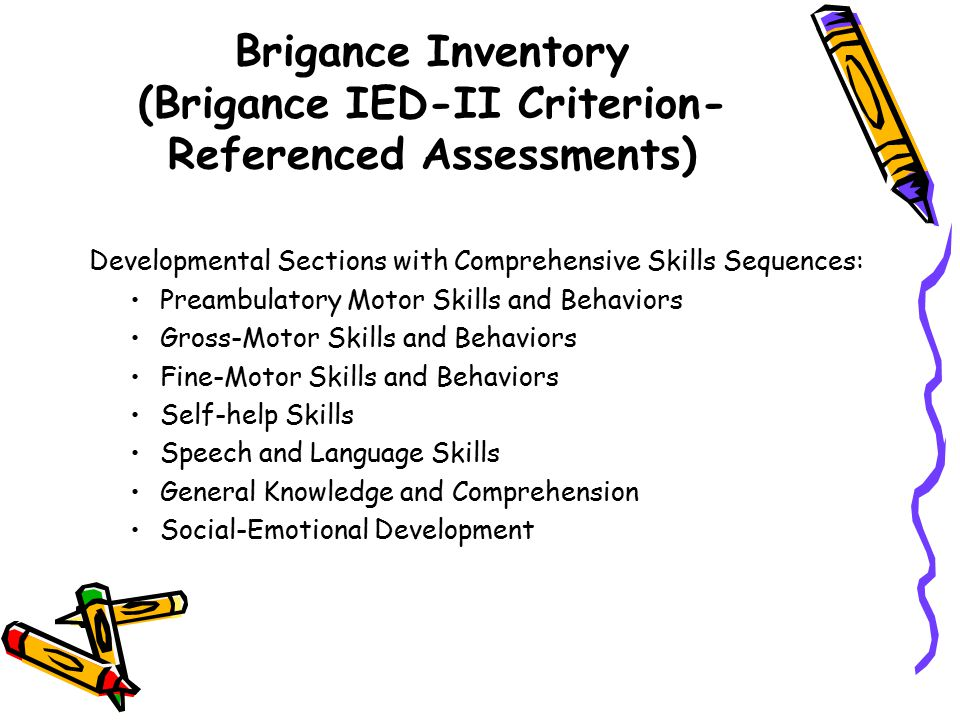 Brigance Inventory (Brigance IED-II Criterion-Referenced Assessments)