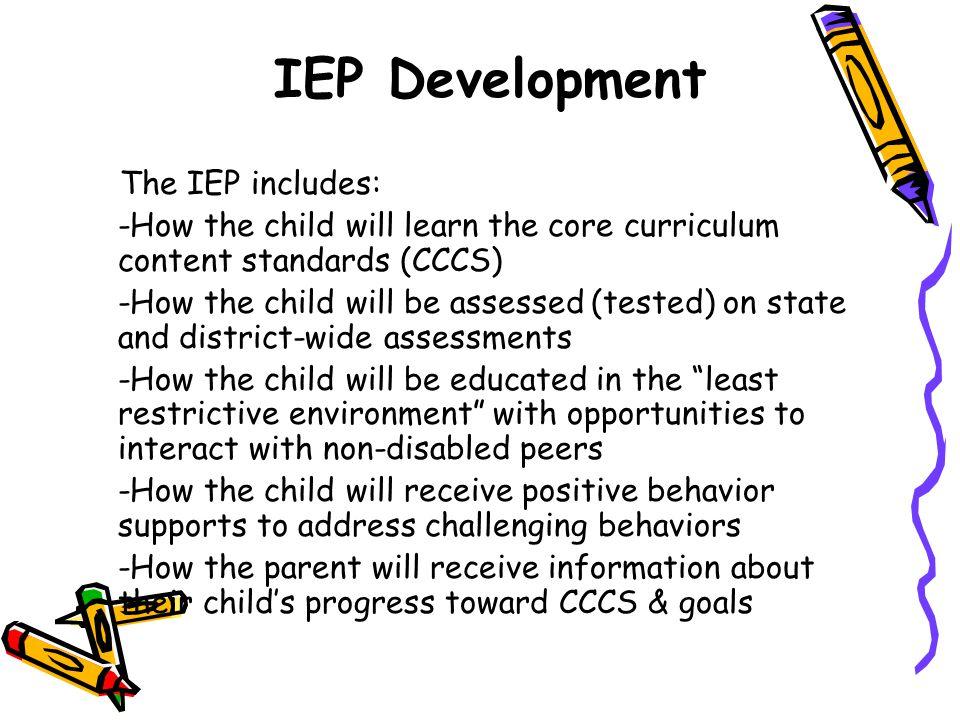 IEP Development The IEP includes: