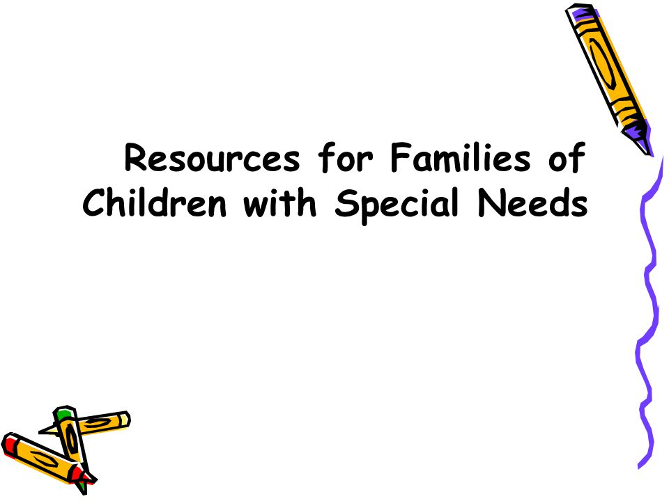 Resources for Families of Children with Special Needs