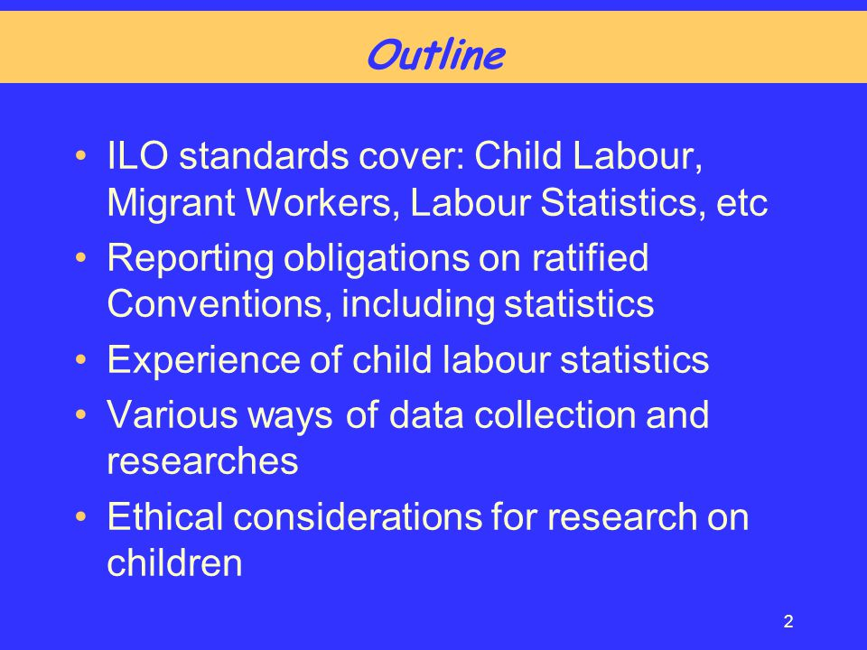 Outline ILO standards cover: Child Labour, Migrant Workers, Labour Statistics, etc.