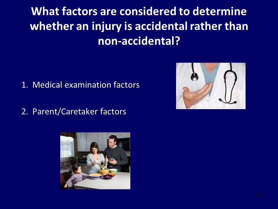 What factors are considered to determine whether an injury is accidental rather than non-accidental