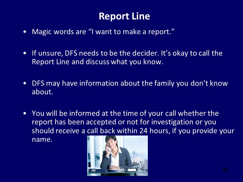 Report Line Magic words are I want to make a report.
