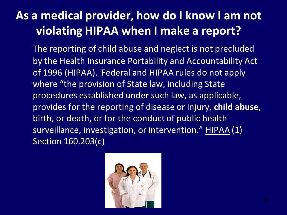 As a medical provider, how do I know I am not violating HIPAA when I make a report