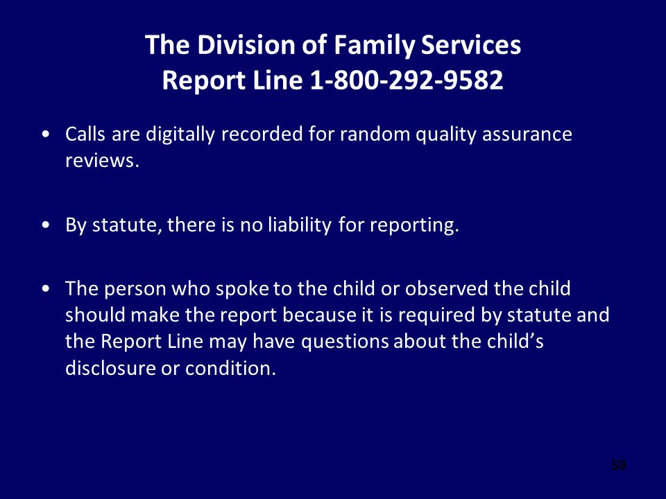 The Division of Family Services Report Line 1-800-292-9582