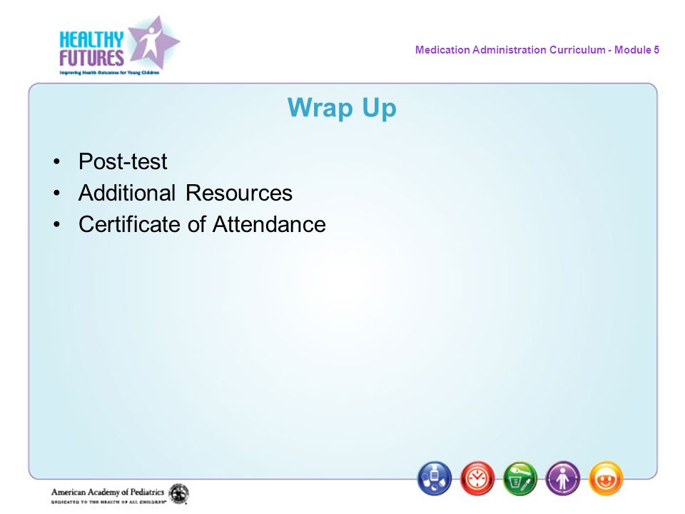 Wrap Up Post-test Additional Resources Certificate of Attendance 28 28
