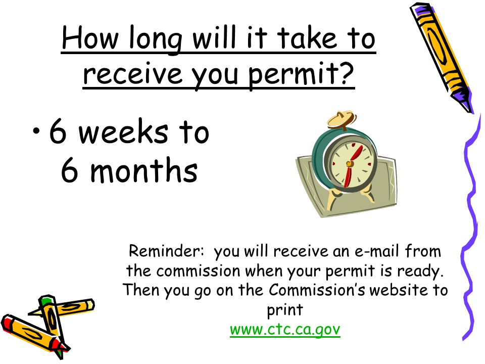 How long will it take to receive you permit