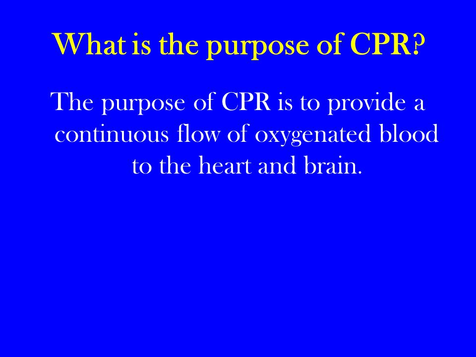 What is the purpose of CPR