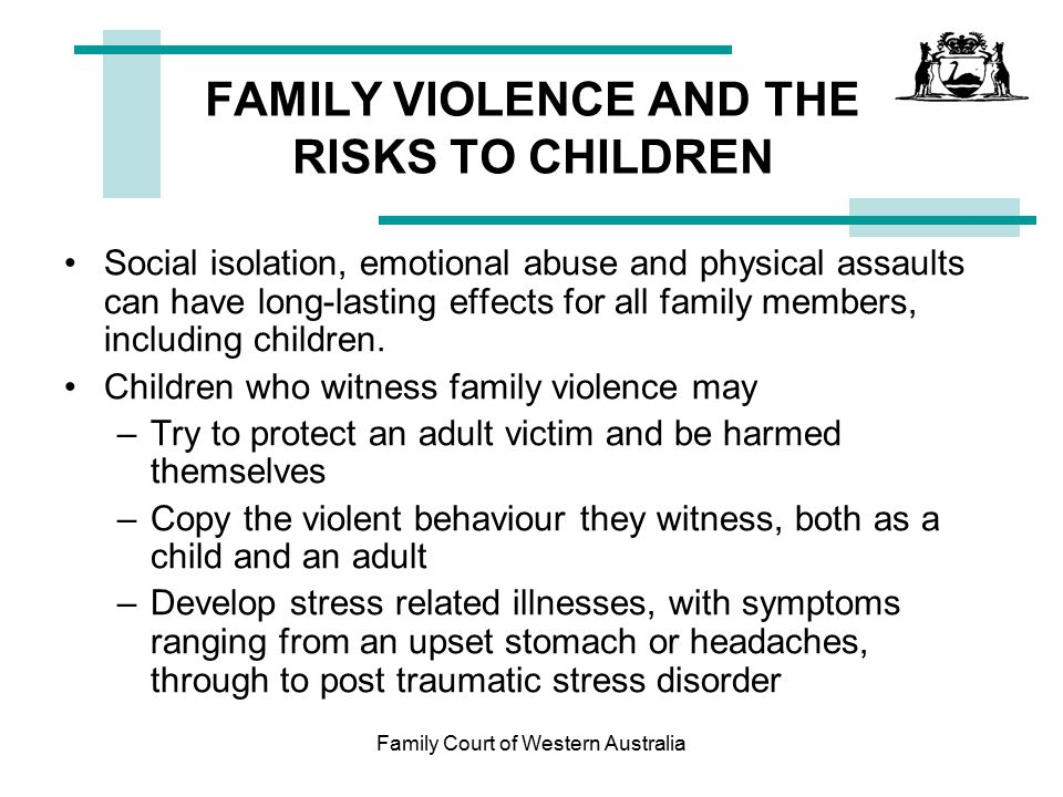 FAMILY VIOLENCE AND THE RISKS TO CHILDREN