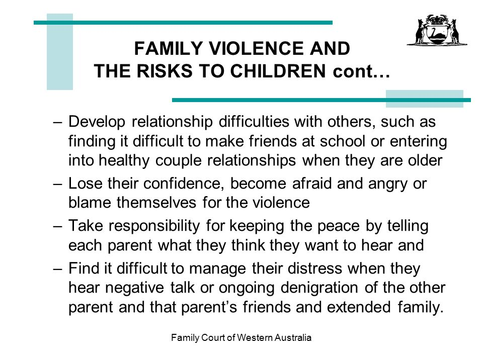 FAMILY VIOLENCE AND THE RISKS TO CHILDREN cont…