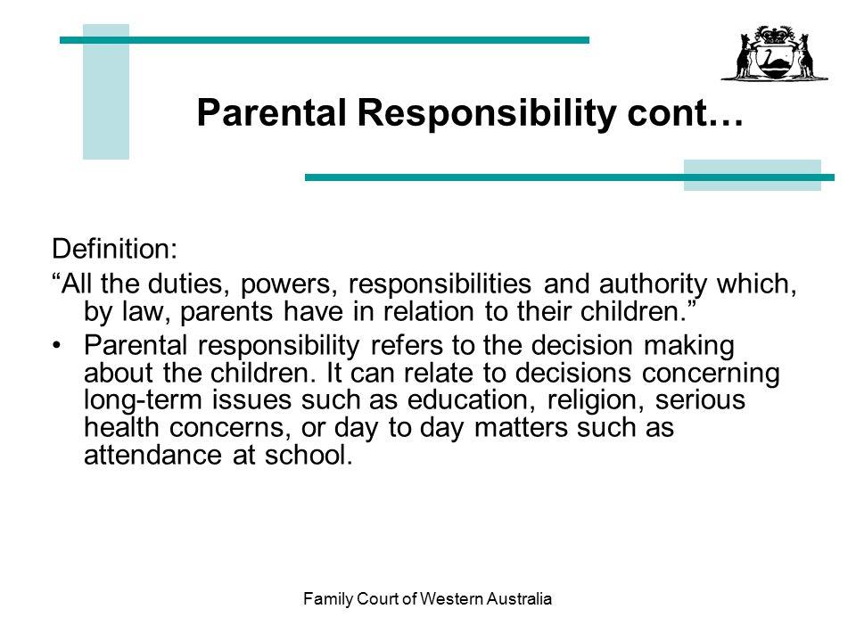 Parental Responsibility cont…