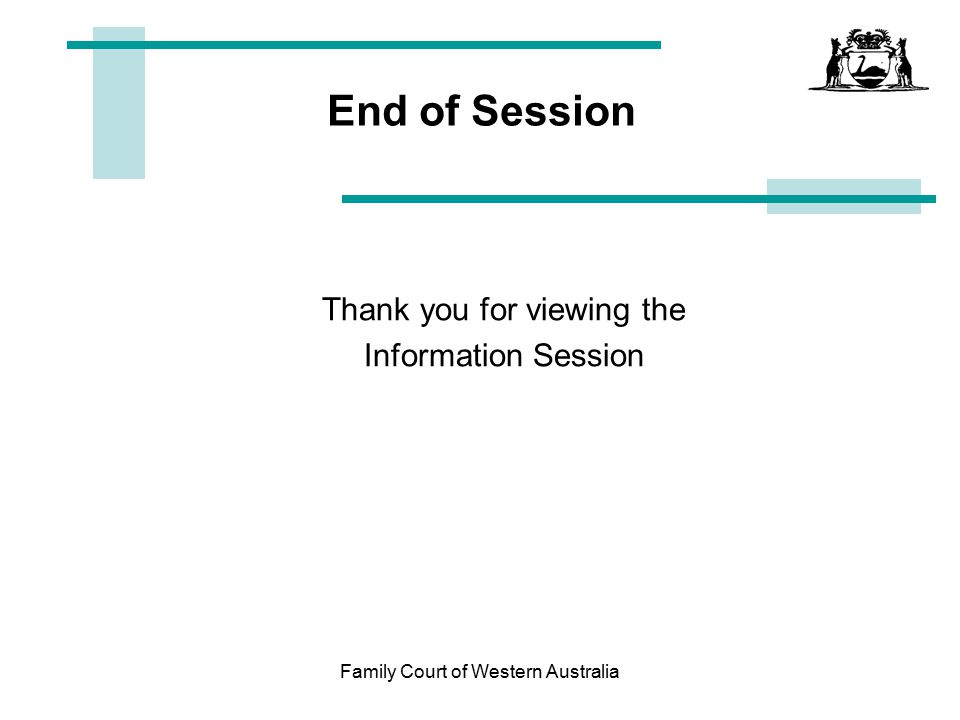 End of Session Thank you for viewing the Information Session