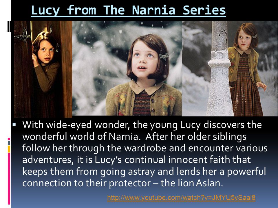 Lucy from The Narnia Series