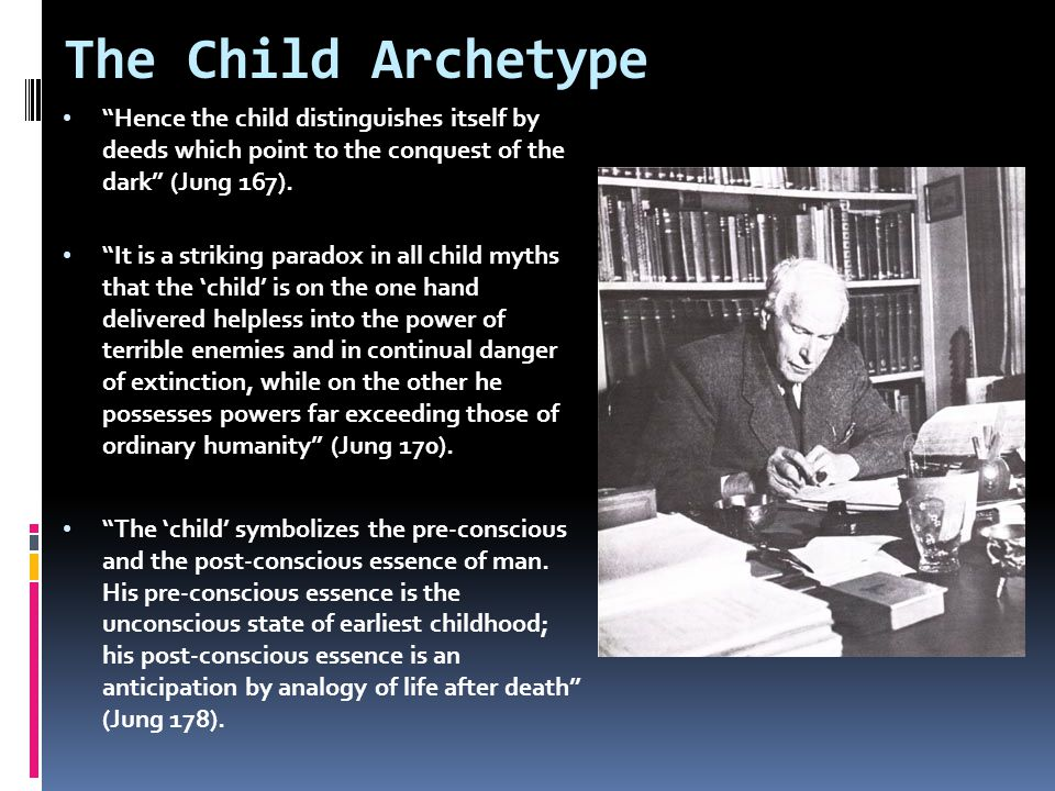 The Child Archetype Hence the child distinguishes itself by deeds which point to the conquest of the dark (Jung 167).