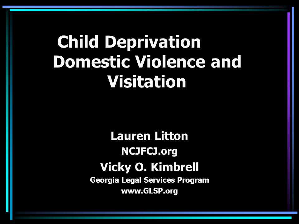 Child Deprivation Domestic Violence and Visitation
