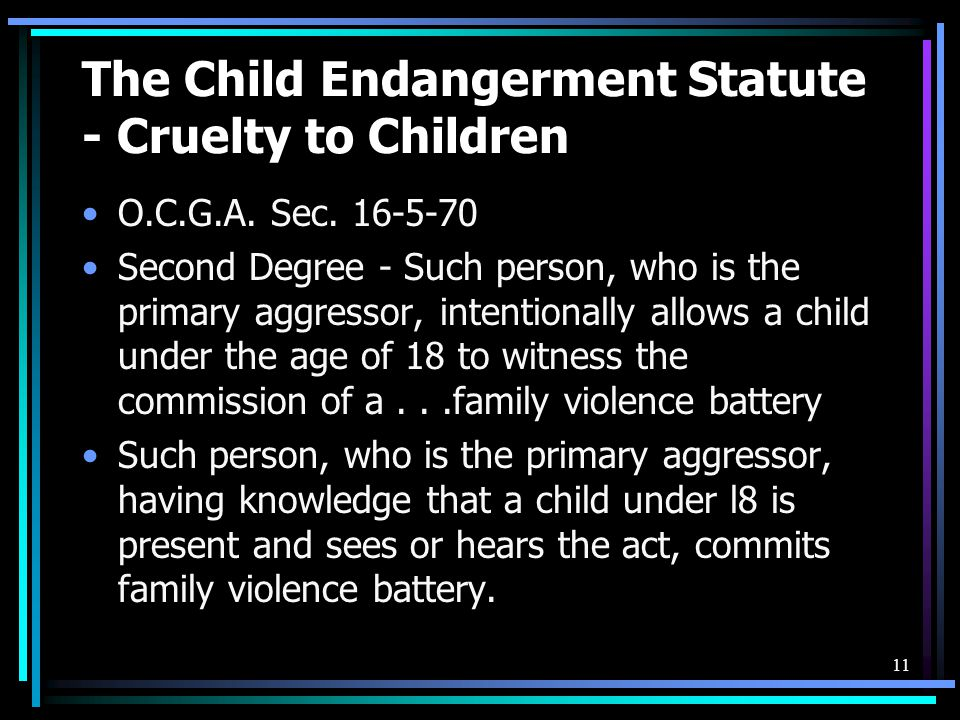The Child Endangerment Statute - Cruelty to Children