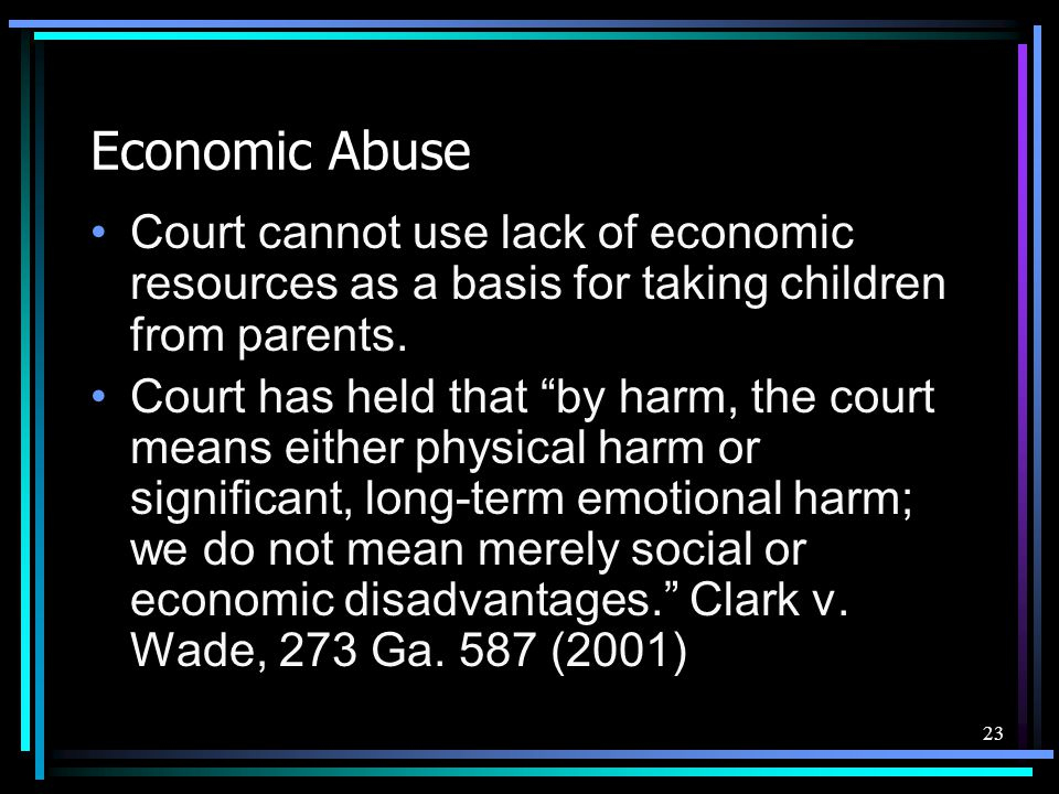 Economic Abuse Court cannot use lack of economic resources as a basis for taking children from parents.