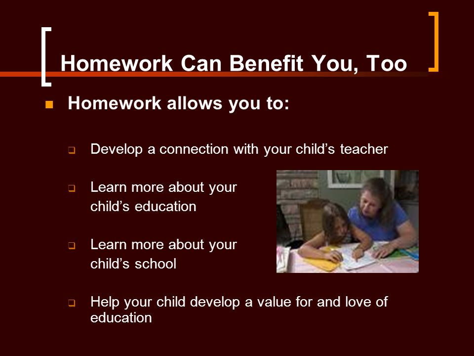 Homework Can Benefit You, Too