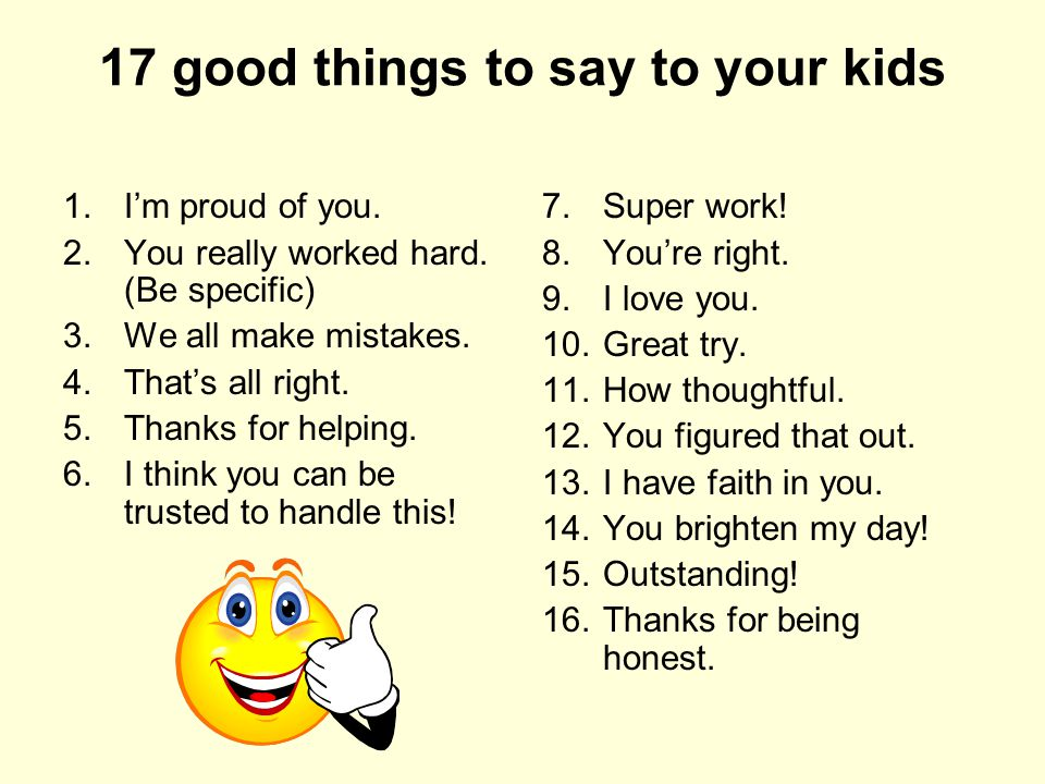 17 good things to say to your kids