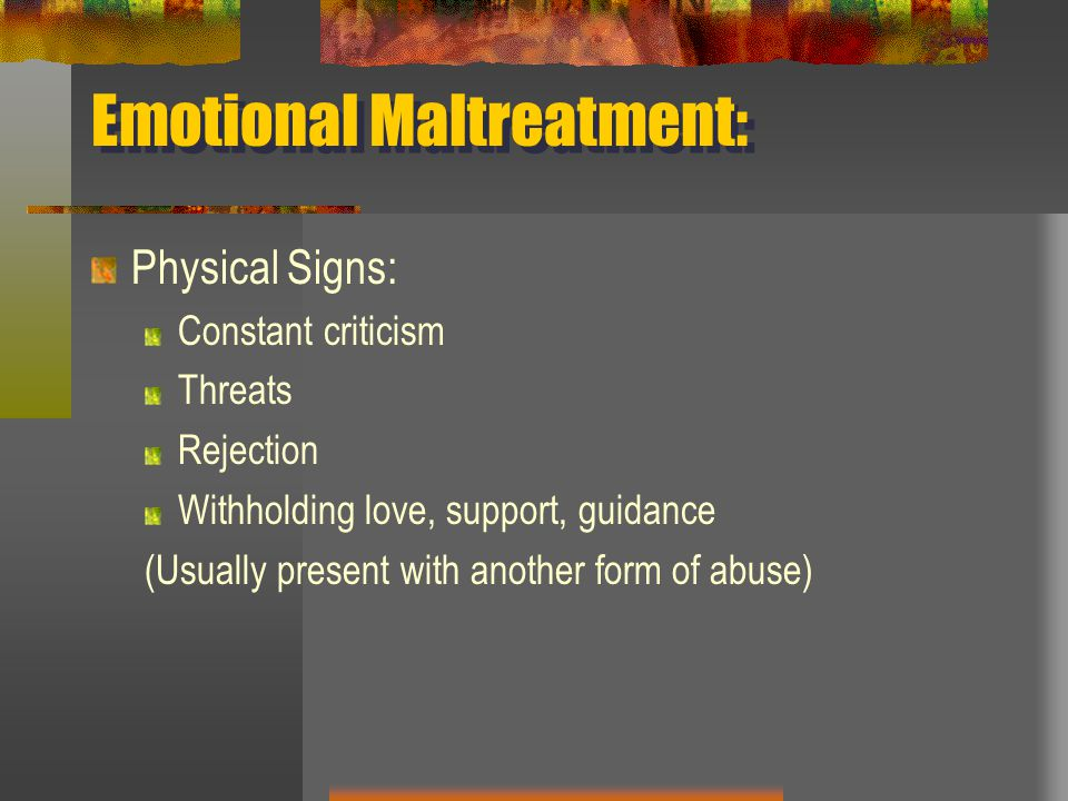 Emotional Maltreatment: