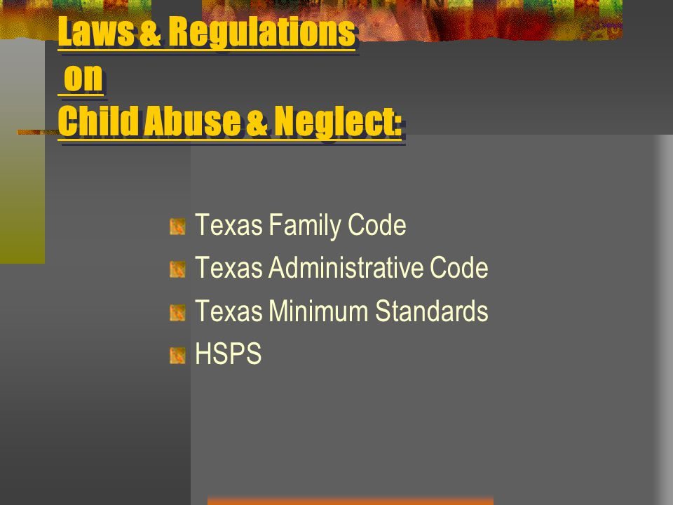 Laws & Regulations on Child Abuse & Neglect: