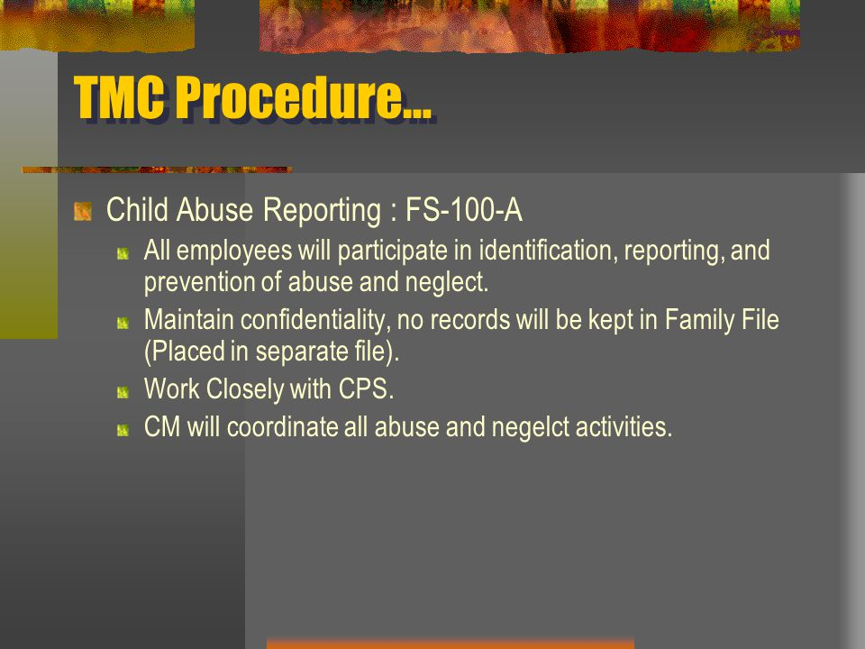 TMC Procedure… Child Abuse Reporting : FS-100-A