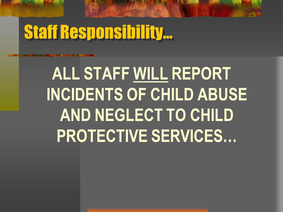 Staff Responsibility…