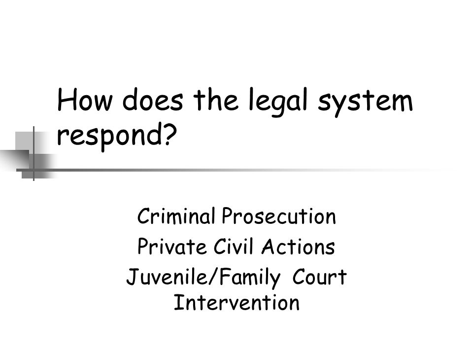 How does the legal system respond