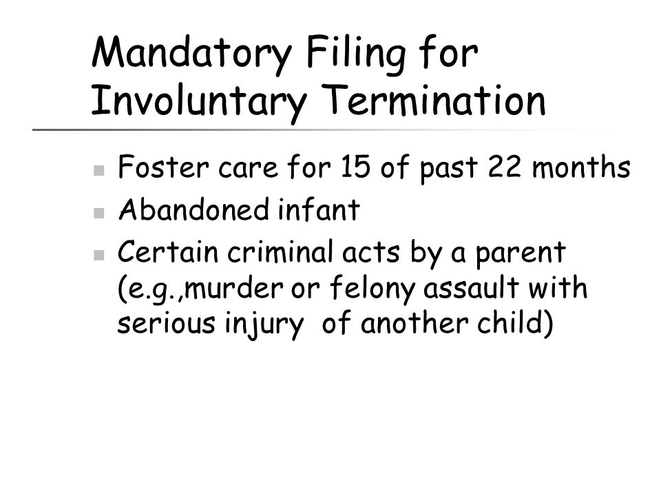 Mandatory Filing for Involuntary Termination