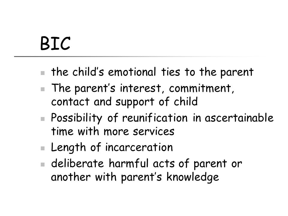 BIC the child's emotional ties to the parent