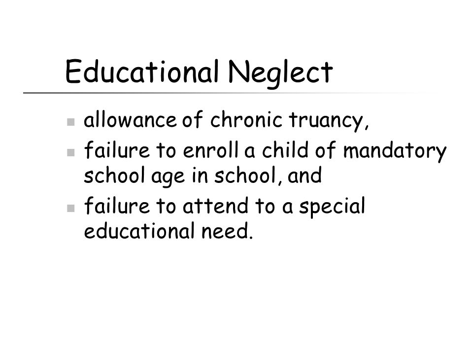 Educational Neglect allowance of chronic truancy,