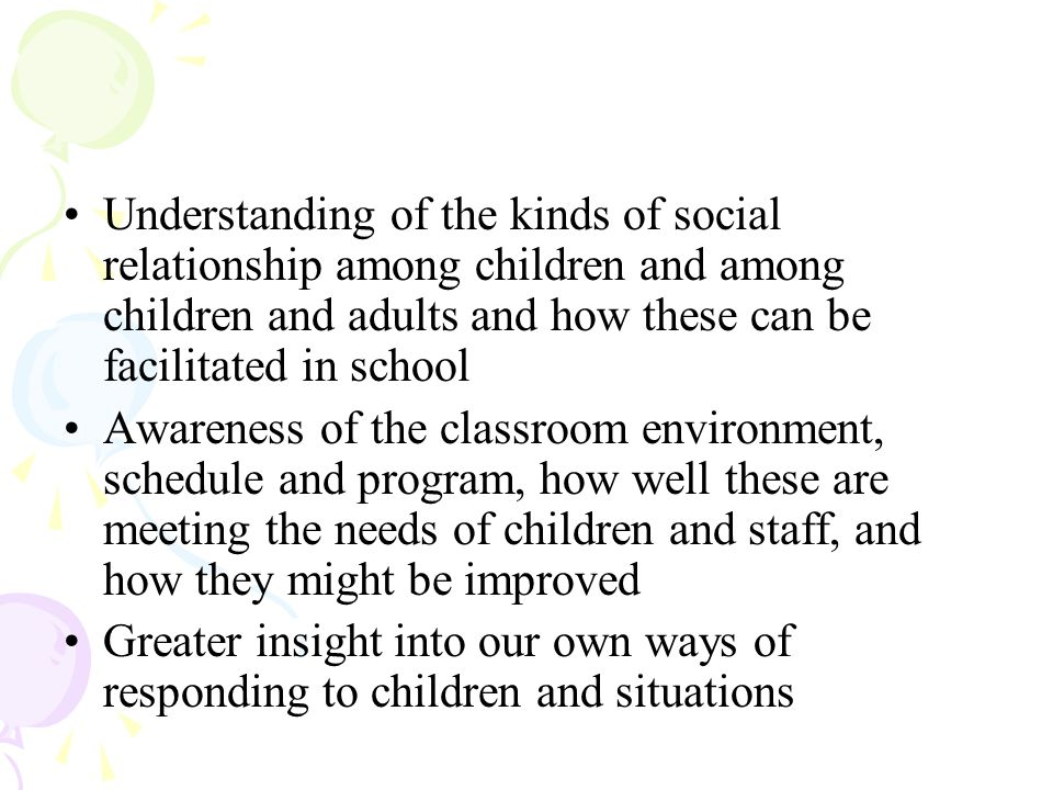 Understanding of the kinds of social relationship among children and among children and adults and how these can be facilitated in school