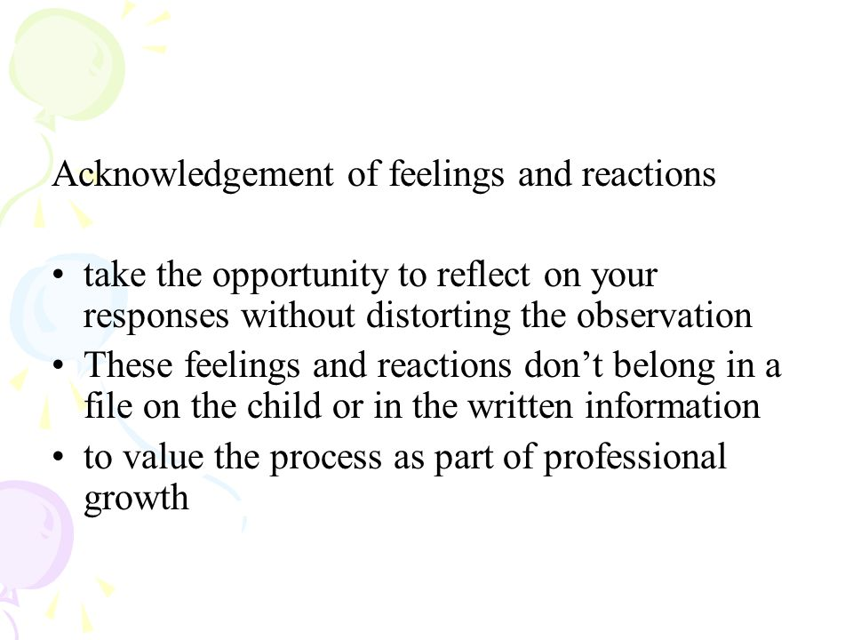 Acknowledgement of feelings and reactions