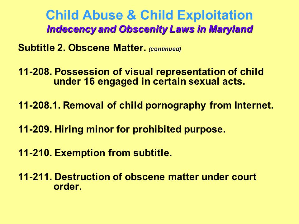 Child Abuse & Child Exploitation Indecency and Obscenity Laws in Maryland