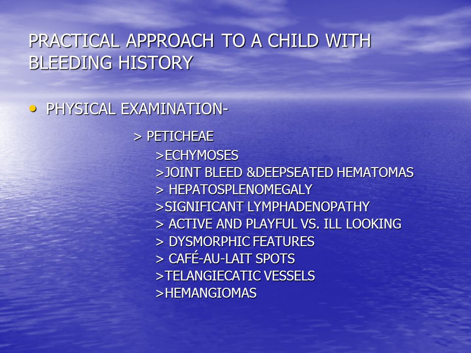 PRACTICAL APPROACH TO A CHILD WITH BLEEDING HISTORY