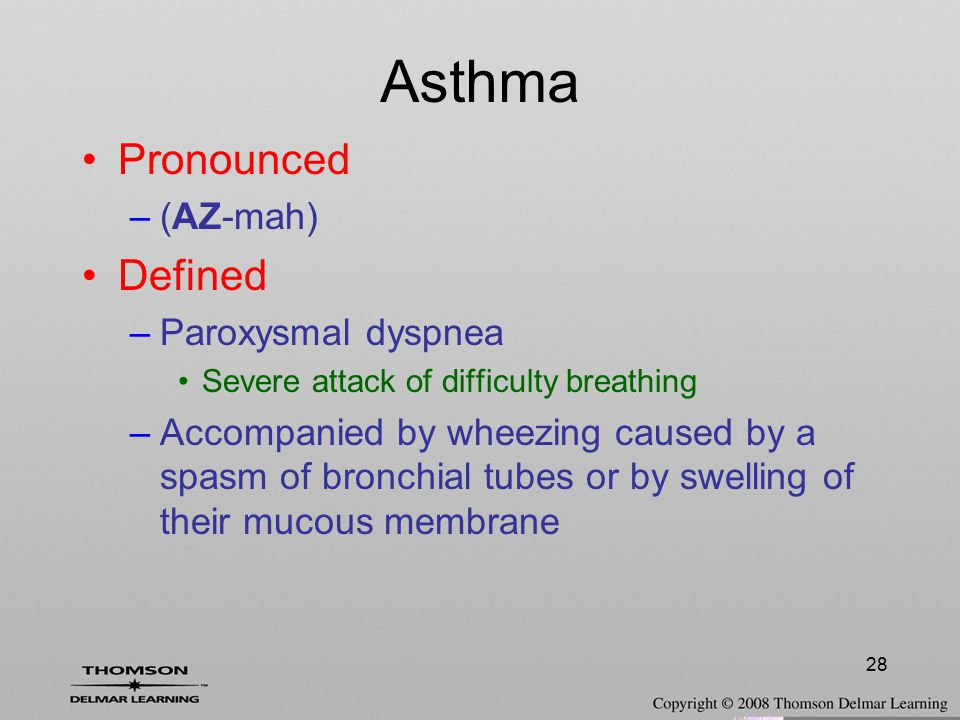 Asthma Pronounced Defined (AZ-mah) Paroxysmal dyspnea