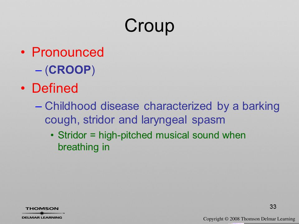 Croup Pronounced Defined (CROOP)