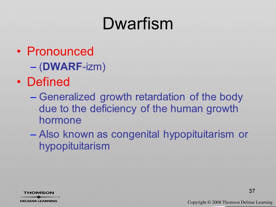 Dwarfism Pronounced Defined (DWARF-izm)