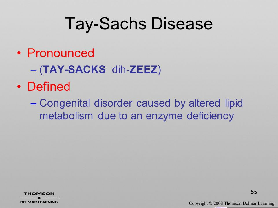 Tay-Sachs Disease Pronounced Defined (TAY-SACKS dih-ZEEZ)
