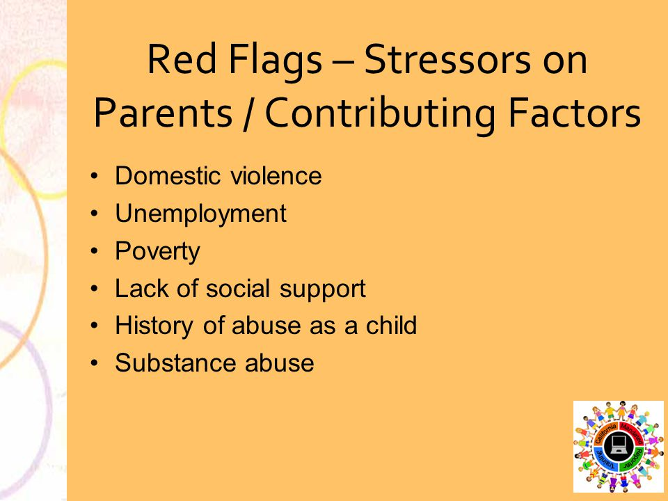 Red Flags – Stressors on Parents / Contributing Factors