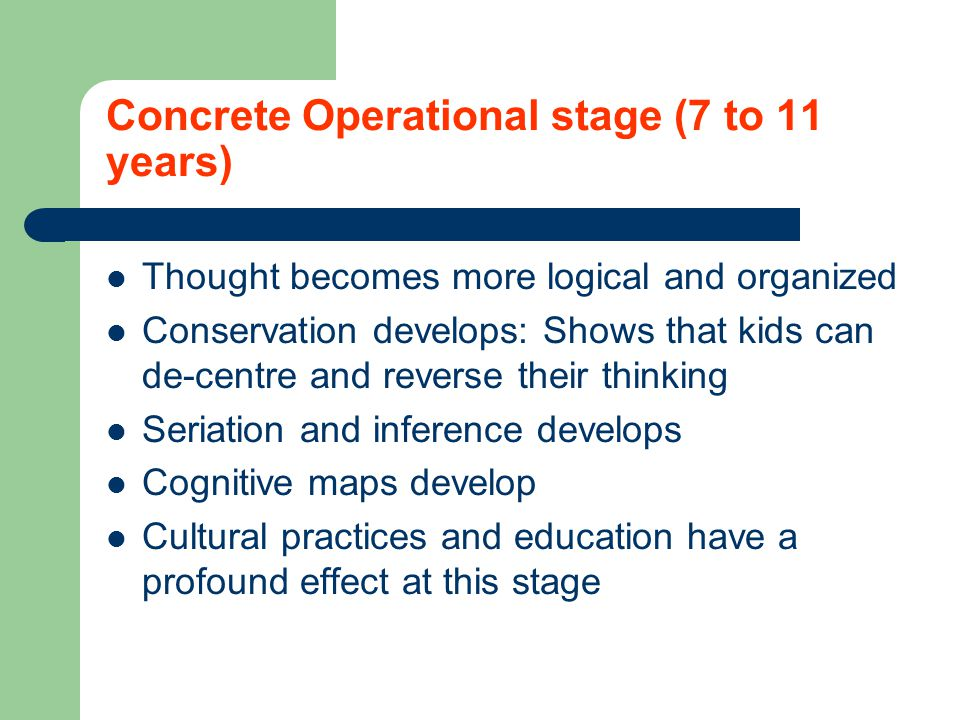 Concrete Operational stage (7 to 11 years)