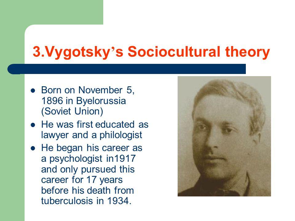 3.Vygotsky's Sociocultural theory